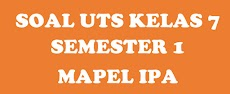 Contoh Soal UTS IPA SMP Kelas 7 Semester 1 Terbaru