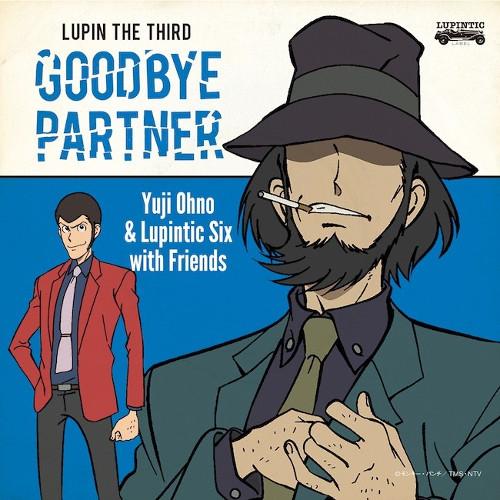 Lupintic Six - LUPIN THE THIRD ~GOODBYE PARTNER~ [FLAC 24bit   MP3 320 / WEB]