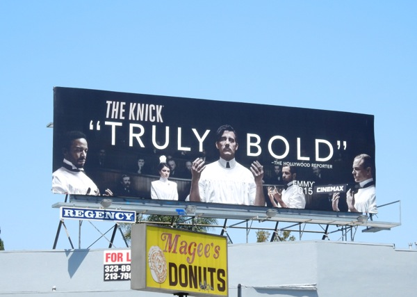 The Knick Truly Bold Emmy 2015 billboard