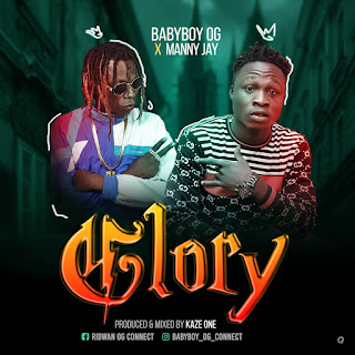 Music: Baby Boy - Glory Ft Manny Jay