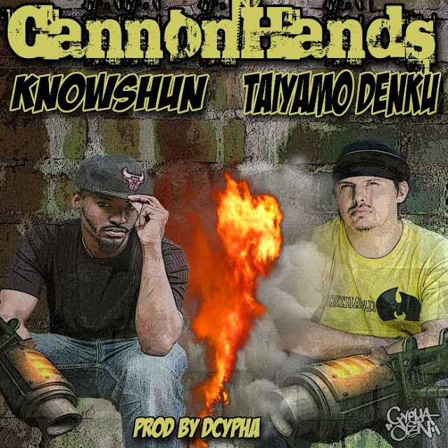 "Weak Emcees Take Cover As @TaiyamoDenku @knowshun & @dcypha Fire Off ""CannonHands"""