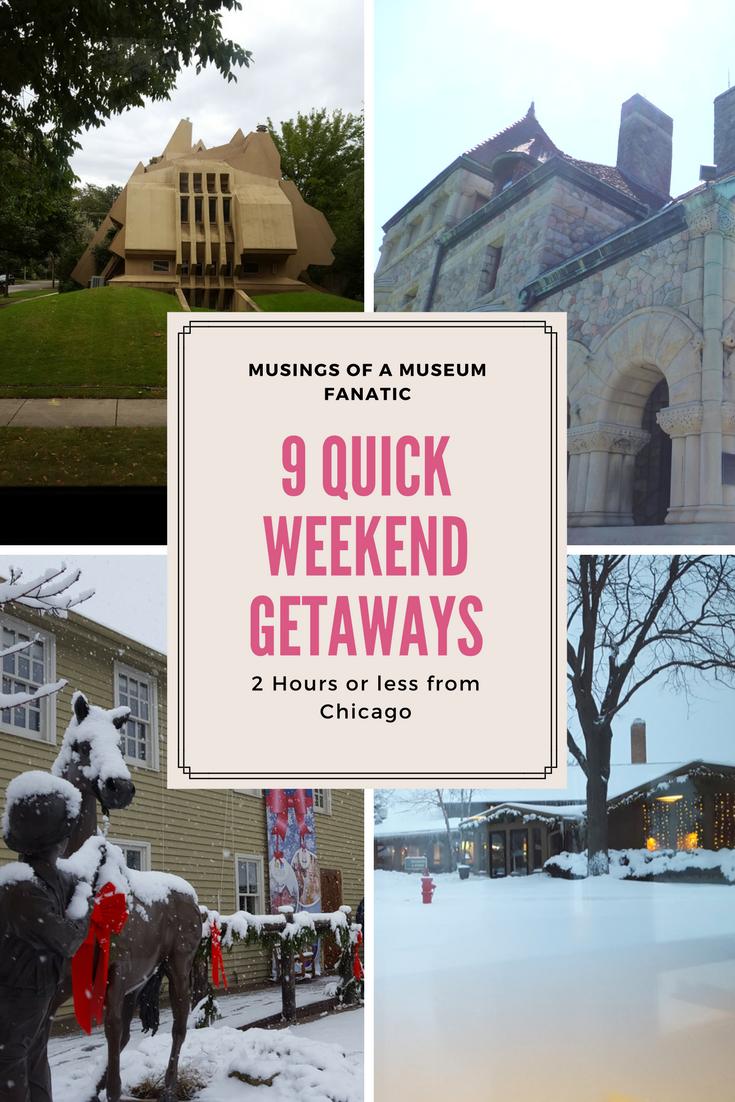 musings of a museum fanatic: 9 quick weekend getaways