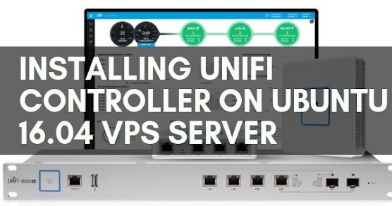 Installing Ubiquiti's Unifi Controller on Ubuntu 16 04 Vultr VPS