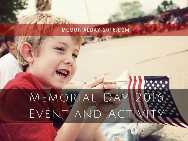 Memorial Day 2016 Weekend Events and Activities