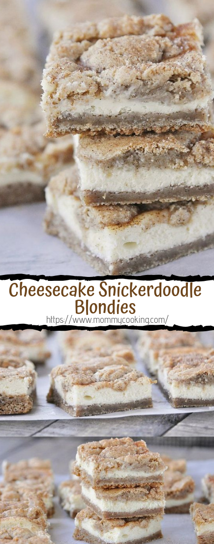 Cheesecake Snickerdoodle Blondies #desserts #cakerecipe