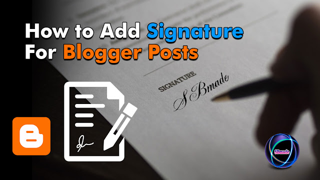 Add Signature For Blogger Posts