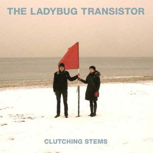 The Ladybug Transistor - Clutching Stems