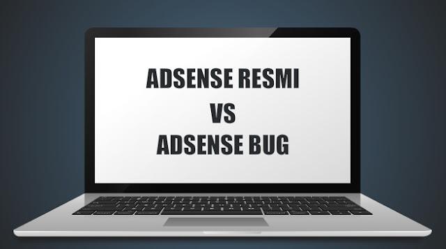 Perbedaan Akun Adsense Resmi Dan Akun Adsense Bug Beserta Kelebihan Dan Kekurangannya