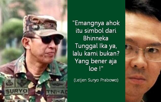 Letjen (Purn) Suryo Prabowo: Emangnya Ahok simbol Bhinneka Tunggal Ika? Lalu Kami Bukan? Yang Bener Aja Loe! : Berita Terhangat Hari Ini