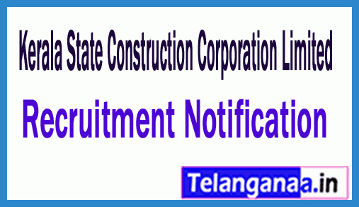 Kerala State Construction Corporation Limited KSCCL Recruitment Notification