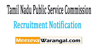 TNPSC Tamil Nadu Public Service Commission Recruitment Notification 2017