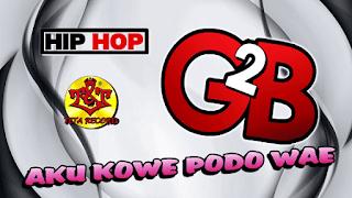Lirik Lagu Aku Kowe Podo Wae - G2B | HipHop