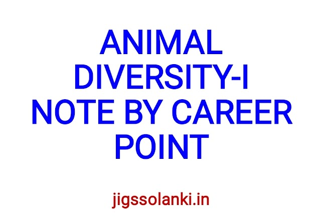 ANIMAL DIVERSITY-I NOTE BY CAREER POINT