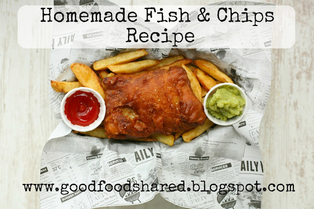 Homemade Fish and Chips Recipe, beer free batter and twice fried chips for extra crisp chips. www.goodfoodshared.blogspot.com