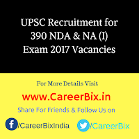 UPSC Recruitment for 390 NDA & NA (I) Exam 2017 Vacancies