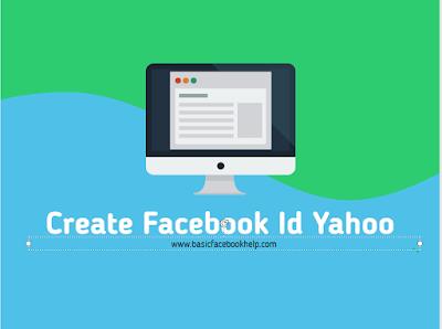 Create Facebook Id Yahoo