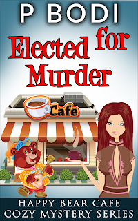 Elected for Murder Happy Bear Cafe Cozy Mystery Series Book 1