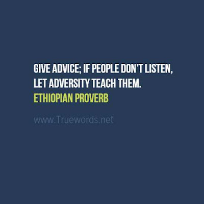 Give advice; if people don't listen, let adversity teach them