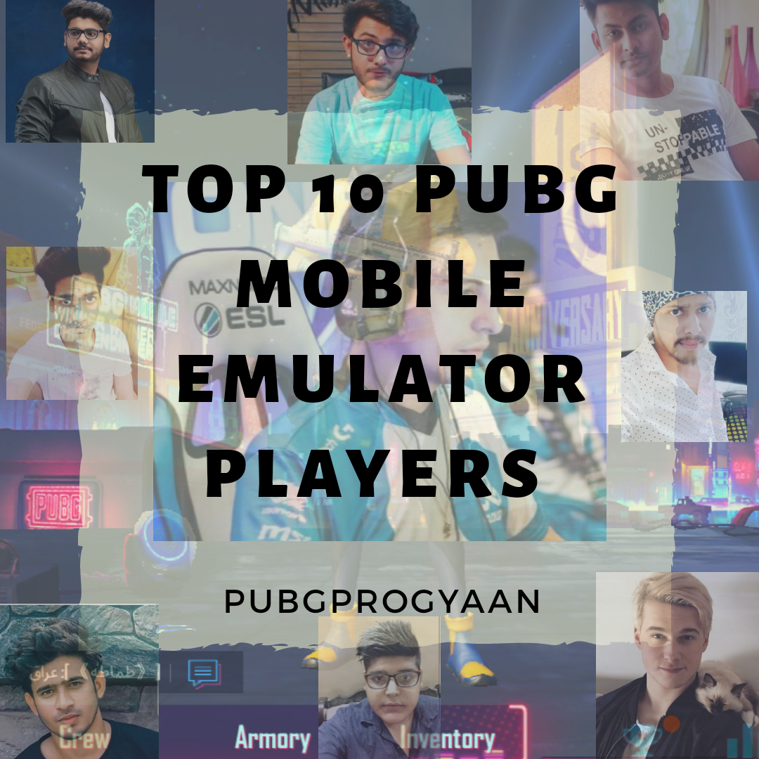Top 10 Pubg Mobile Emulator players