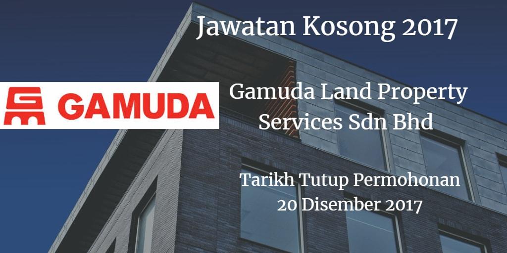 Jawatan Kosong Gamuda Land Property Services Sdn Bhd 20 Disember 2017