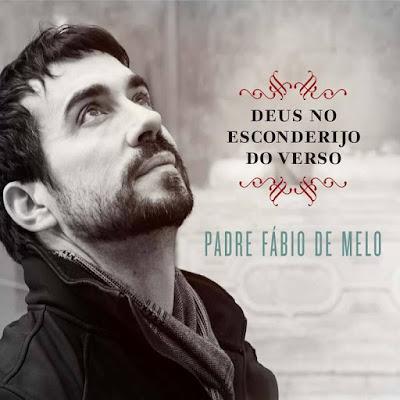 Baixar - Padre Fábio de Melo - CD Deus no Esconderijo do Verso - 2016