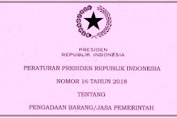 Perpres No 16 [Tahun] 2018 (Tentang) PENGADAAN BARANG/JASA PEMERINTAH