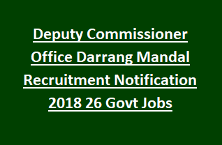 Deputy Commissioner Office Darrang Mandal Recruitment Notification 2018 26 Govt Jobs