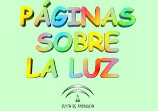 http://www.ceiploreto.es/sugerencias/juntadeandalucia/Paginas_sobre_la_luz/index.htm