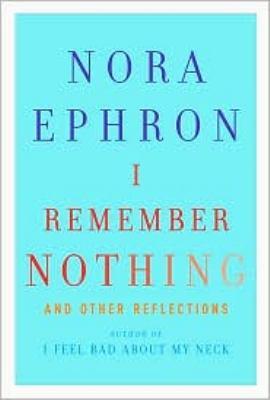I remember nothing nora ephron