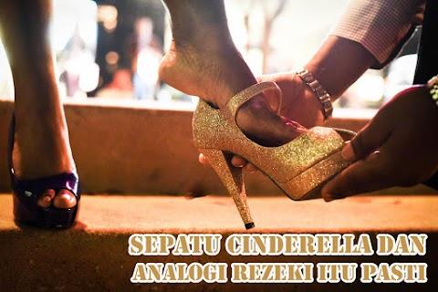 Sepatu Cinderella dan Analogi Rezeki Itu Pasti