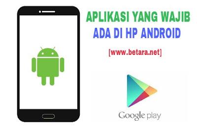 aplikasi yang wajib di miliki hp android