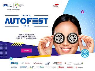 Inilah Berbagai Penawaran Menarik Pada Pameran Astra Autofest 2018 Selain Otomotif