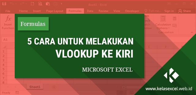 5 Cara Vlookup Data Ke Arah Kiri Dengan Rumus Excel