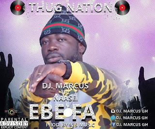 Dj Marcus - Ebe fa ft Naasei (prod. by 925music)