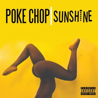 New Video: Poke Chop – Sunshine