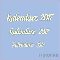 http://i-kropka.com.pl/pl/p/Napisy-napis-kalendarz-2017-3szt./1947