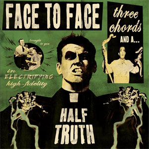 <center>Face To Face - Three Chords And A Half Truth (2013)</center>