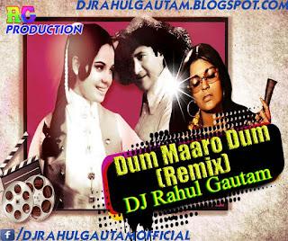Dum Maaro Dum (Remix) By DJ Rahul Gautam - Dj RAHUL GAUTAM