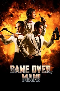 Watch Game Over, Man! Online Free in HD