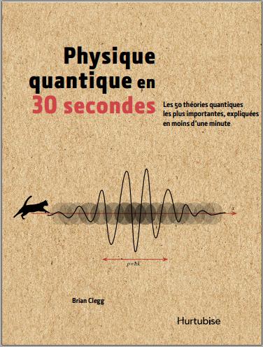 Livre : Physique quantique en 30 secondes - Brian Clegg PDF