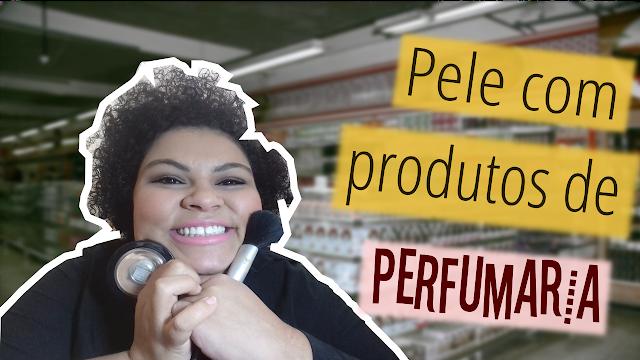 Preparação de Pele com produtos de perfumaria