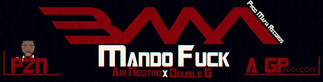BMA Titulo: Mando F#ck Feat. AriNeutro e DoubleG