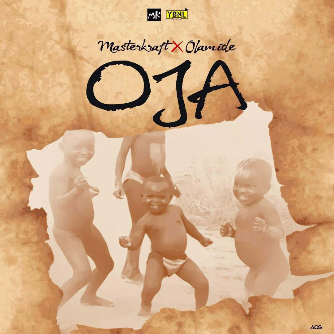 Masterkraft Ft Olamide – OJA (Mp3 Music)