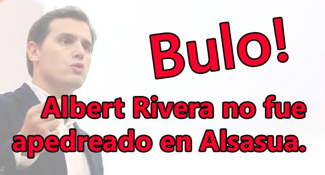 C's lanza el bulo que de Rivera fue recibido a pedradas en Alsasua