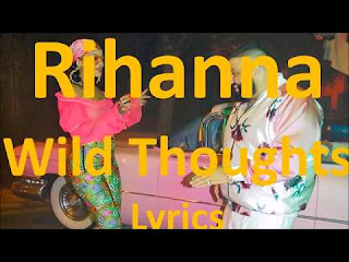 Wild Thoughts Lyrics DJ Khaled, Rihanna, Bryson Tiller