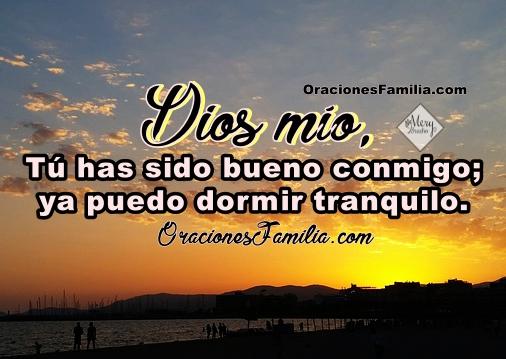 oracion corta de la noche , salmo 116 Dios ha sido bueno conmigo, puedo dormir tranquilo