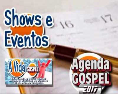 Agenda de Eventos Gospel 2017 [Atualizado] Shows Gospel, Congressos Evangélicos, Conferências, Festas nas Igrejas.