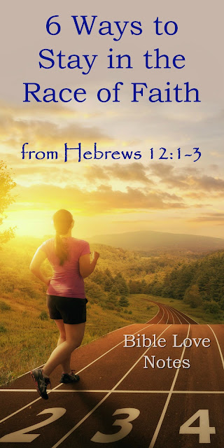 6 Ways to Stay in the Race - Hebrews 12