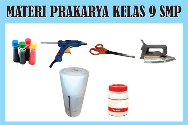 Materi Prakarya Kelas 9 Kurikulum 2013 Semester 1/2 Lengkap