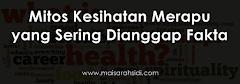 Mitos Kesihatan Merapu yang Sering Dianggap Fakta